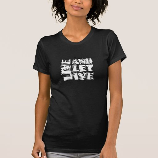 Live and Let Live Tees