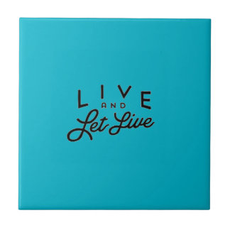 LIVE AND LET LIVE TYPOGRAPHY MOTTO SAYINGS EXPRESS SMALL SQUARE TILE