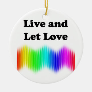 Live and Let Love Ceramic Ornament