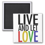 Live and let LOVE Fridge Magnets