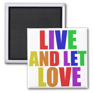 Live and Let Love gay rainbow 2 Inch Square Magnet