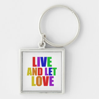 Live and Let Love gay rainbow Keychain