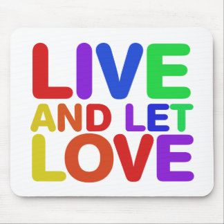 Live and let Love Mouse Pad