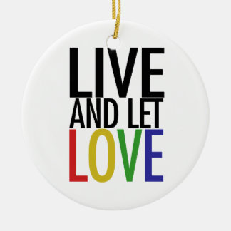 Live and let LOVE Ornaments