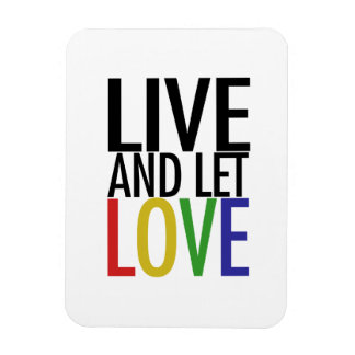 Live and let LOVE Rectangular Photo Magnet