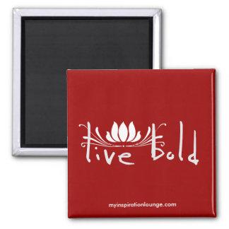 Live Bold Magnet