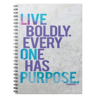 Live Boldly Everyone Has Purpose Notebook/ Journal