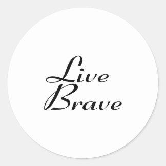Live brave classic round sticker