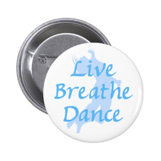 Live Breathe Dance 2 Inch Round Button