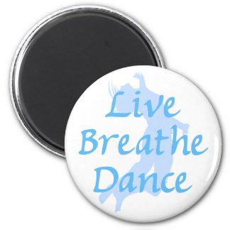 Live Breathe Dance 2 Inch Round Magnet