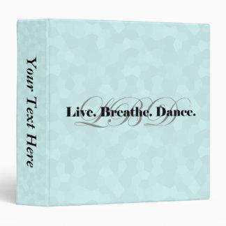 Live, Breathe, Dance 3 Ring Binder