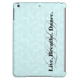 Live, Breathe, Dance Case For iPad Air