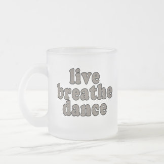 live breathe dance frosted glass coffee mug