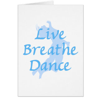 Live Breathe Dance Greeting Card