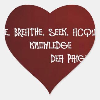 LIVE.BREATHE.SEEK.ACQUIRE. KNOWLEDGE HEART STICKER