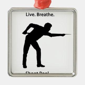 Live, breathe, shoot pool metal ornament