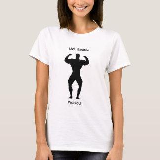 Live. breathe. workout T-Shirt