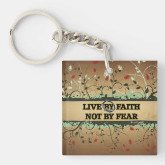 LIVE BY FAITH, NOT BY FEAR Single-Sided SQUARE ACRYLIC KEYCHAIN