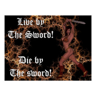 Live byThe Sword Posters