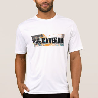 Live Caveman Tee Shirts