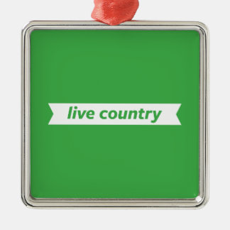 Live Country Metal Ornament