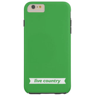 Live Country Tough iPhone 6 Plus Case