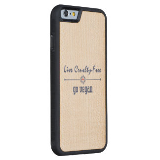Live Cruelty Free, Go Vegan Carved® Maple iPhone 6 Bumper
