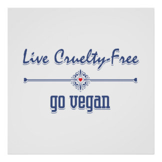 Live Cruelty Free, Go Vegan Poster