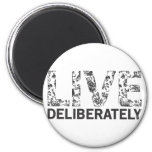 Live Deliberately 2 Inch Round Magnet