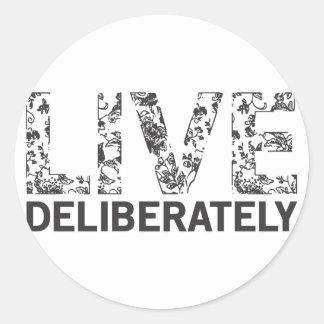 Live Deliberately Classic Round Sticker
