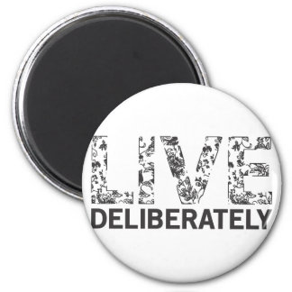 Live Deliberately Magnet