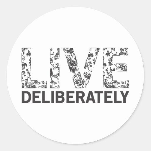 Live Deliberately Sticker