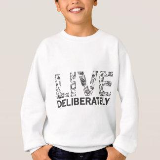 Live Deliberately Sweatshirt