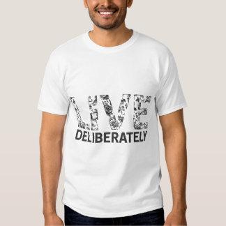 Live Deliberately Tees
