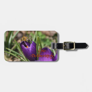 Live Deliberately w/honey bee pollinating Crocus Luggage Tag