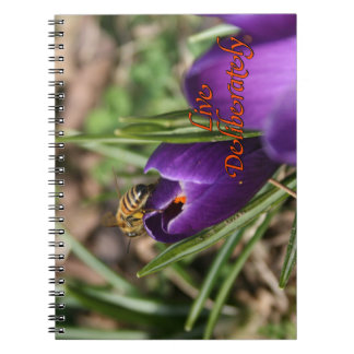 Live Deliberately w/honey bee pollinating Crocus Spiral Notebook