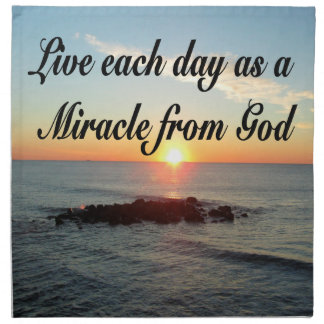 LIVE EACH DAY AS A MIRACLE FROM GOD NAPKIN