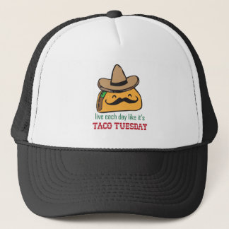 Live each day like it's Taco Tuesday Trucker Hat