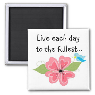 Live each day... refrigerator magnet