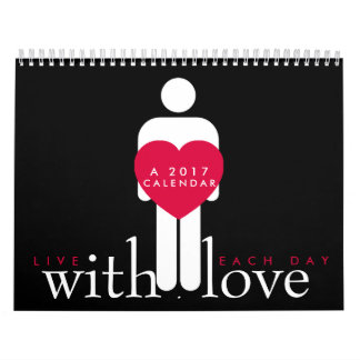 Live each day with love. calendar