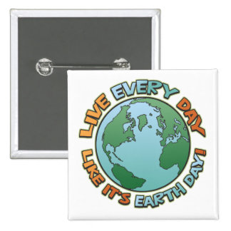 Live Every Day Earth Day Button