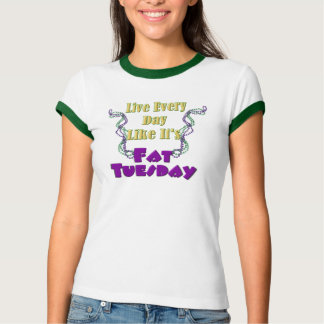Live Every Day Like It's Fat Tuesday Shirt