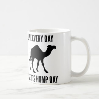 Live Every Day Like It's Hump Day Classic White Coffee Mug