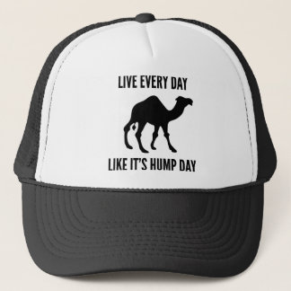 Live Every Day Like It's Hump Day Trucker Hat
