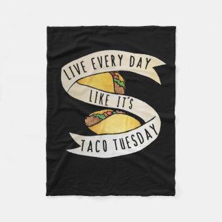 Live every day like it's taco tuesday fleece blanket