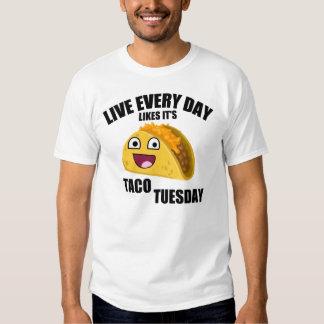 LIVE EVERY DAY LIKE IT'S TACO TUESDAY SHIRT