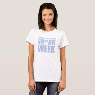 Live Every Week Like it's Shark Week Tee-shirt T-Shirt