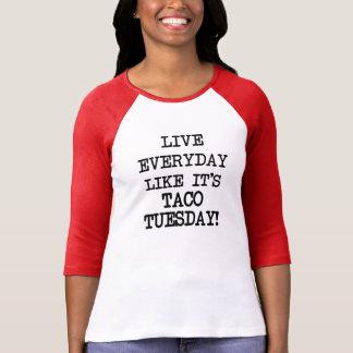 Live everyday like it's Taco Tuesday funny Shirt