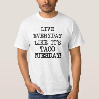 Live everyday like it's Taco Tuesday funny Tee Shirt
