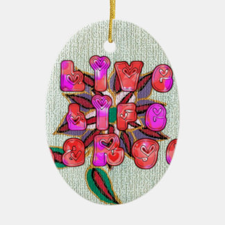Live Experience Life Large Gifts.jpg Ceramic Ornament